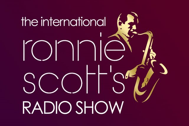 Ronnie Scotts radio show