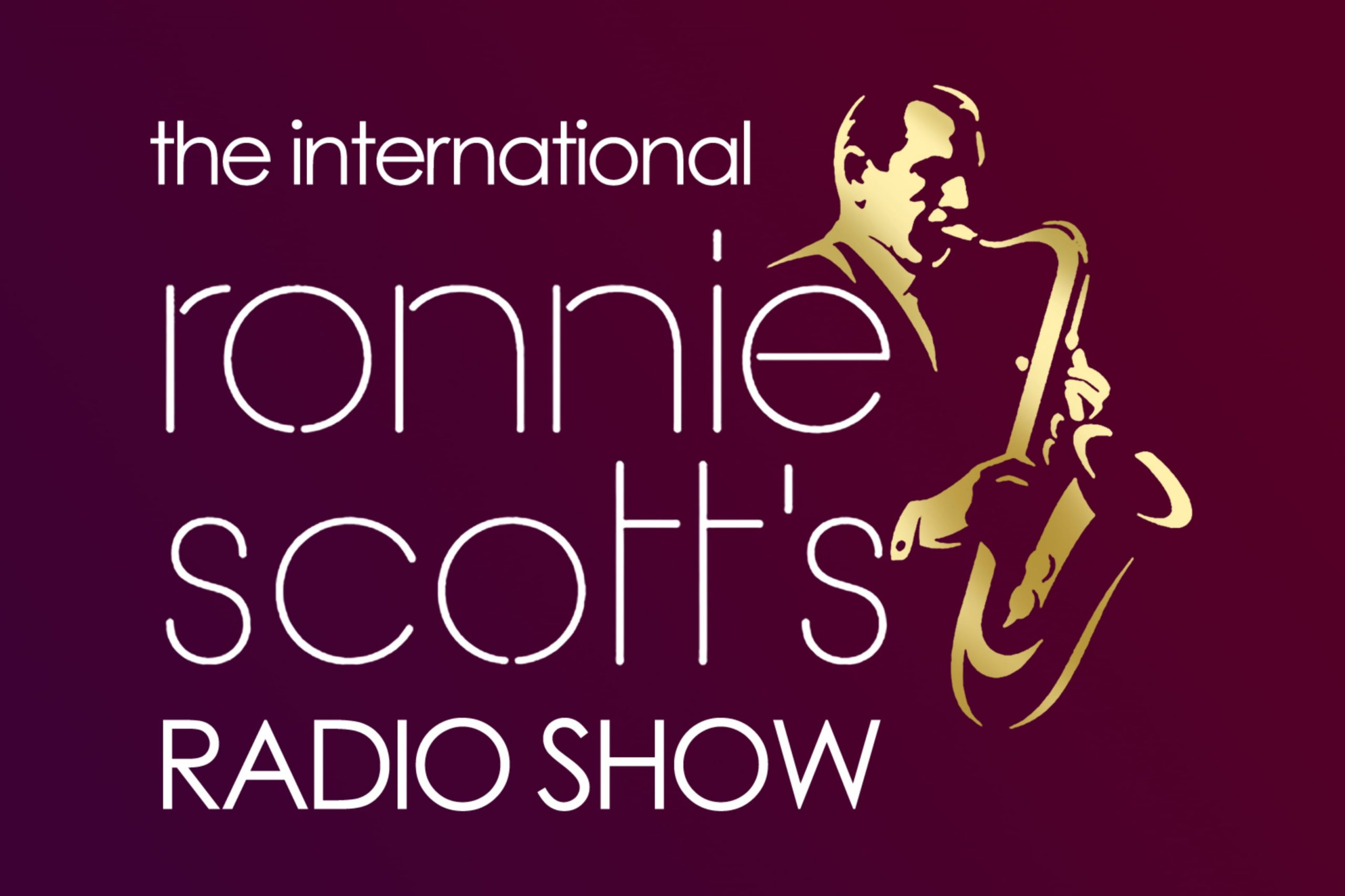 Ronnie Scotts radio show